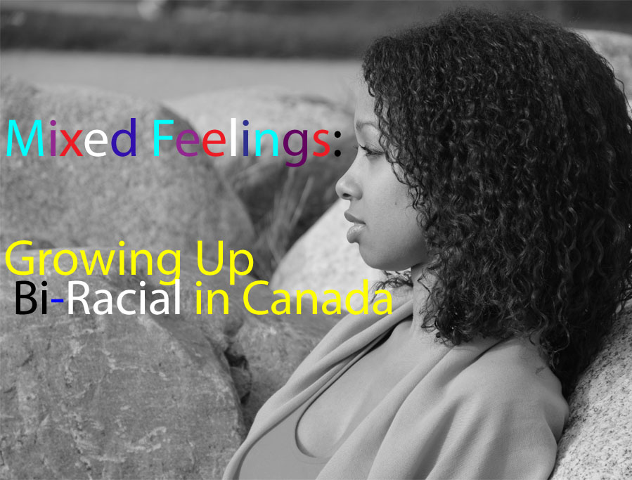 Mixed Feelings: Growing Up Bi-Racial in Canada