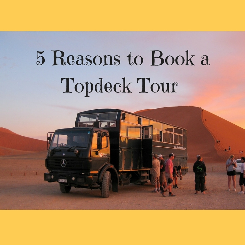 5 Reasons to Book a Topdeck Tour